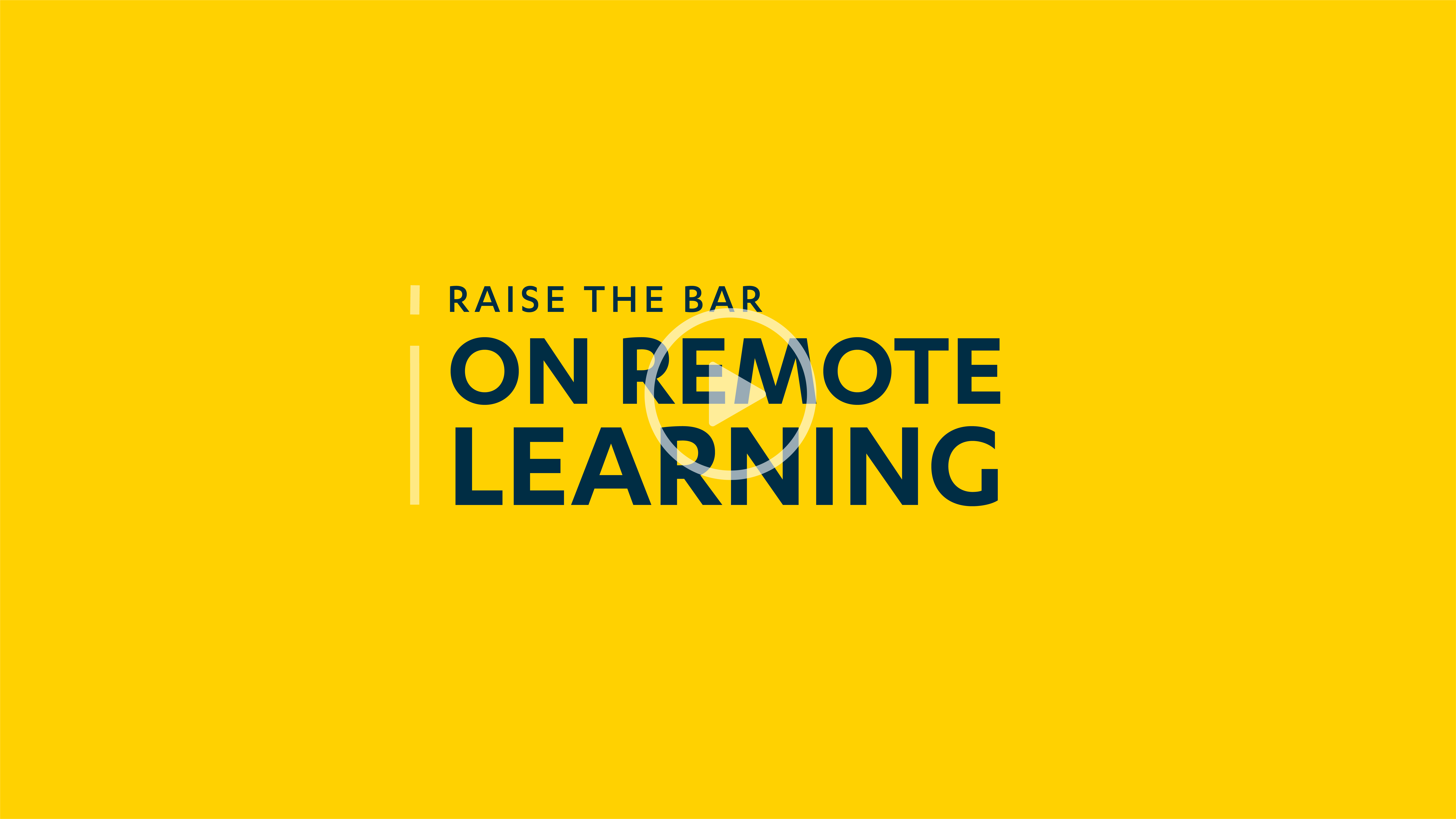 Raise the Bar on Remote Learning