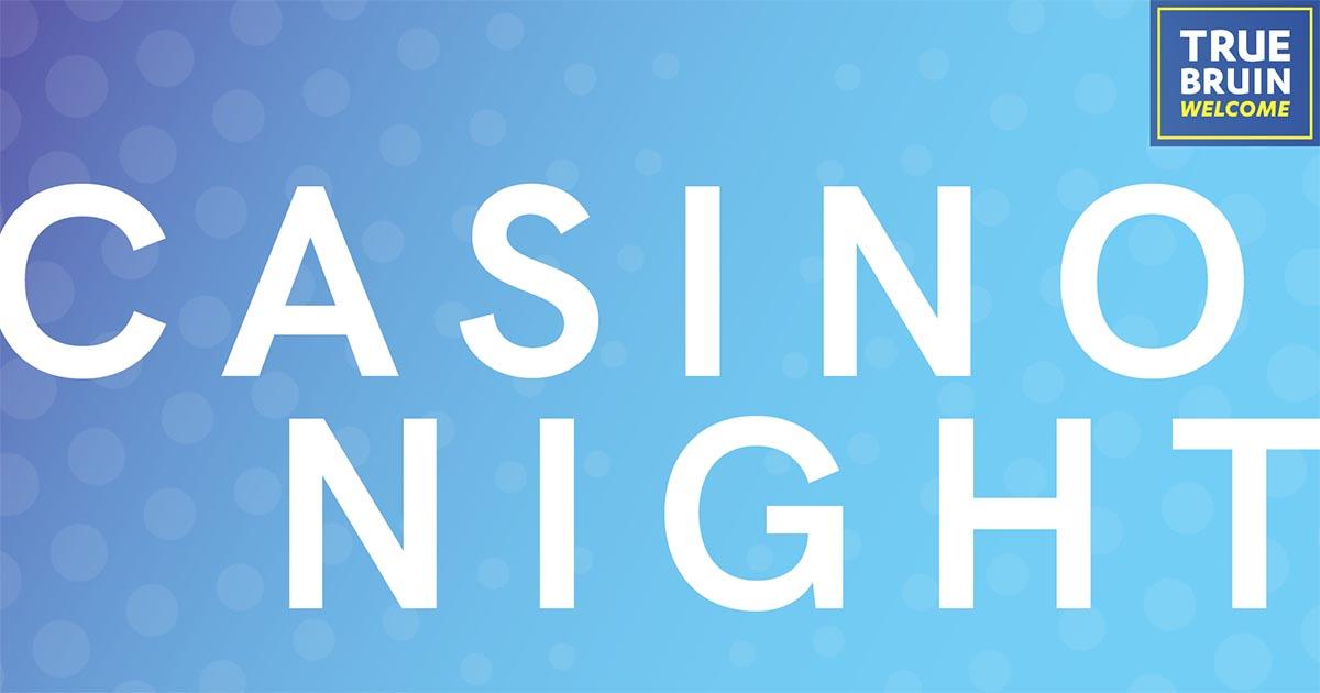 casino night true bruin welcome